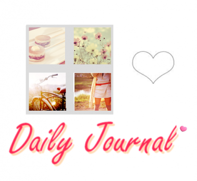 Daily ` Journal ♥
