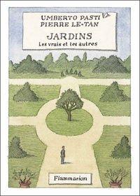 """77.2 - Umberto Pasti-  """" Jardins - Les vrais et les autres """""""