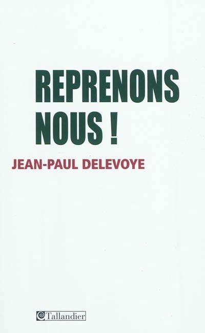 85.4 - Reprenons-nous  ! -  Jean-Paul Delevoye