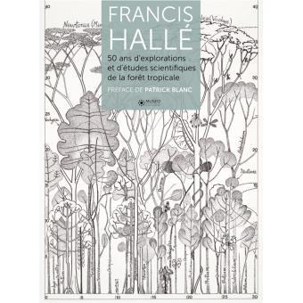 Francis Hallé, Botaniste , Dendrologue