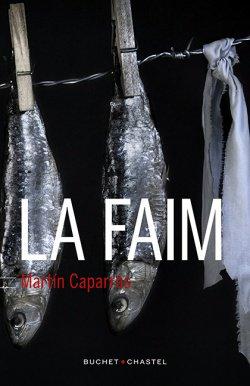 """""""La Faim"""", un livre de Martin Caparros"""
