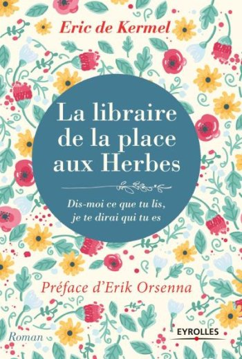 """Une idée de lecture : """"La librairie de la place aux Herbes"""" - Dis-moi ce que tu lis, je te dirai qui tu es"""