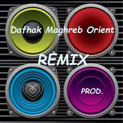 Dafhak Maghreb Orient .REMIX Tfechi wa zidi tfechi-RAI/BY Dafhak PROD. (...