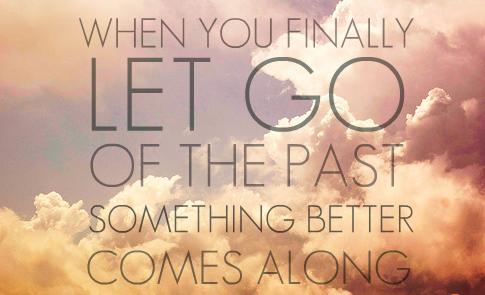 .  On ne peut pas oublier le passé, on doit le laisser derrière soi. .