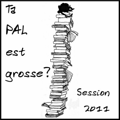 "Challenge : ""Ta PAL est grosse"" - Session 2011"