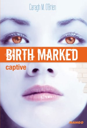 Birth Marked : captive