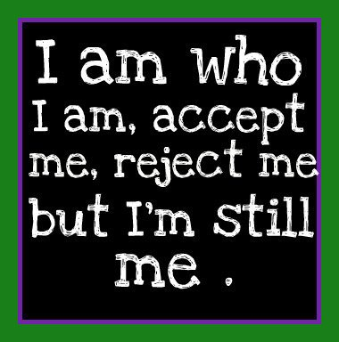 Accepte me for Who I'm