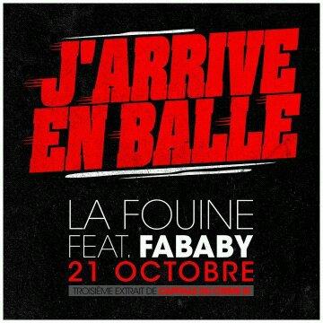 """La Fouine feat Fababy """"J'arrive en balle """""""