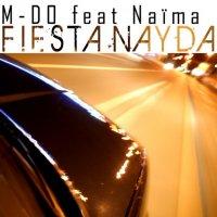 musique sans frontière / M-Do Feat. Naïma - Fiesta Nayd (2010)