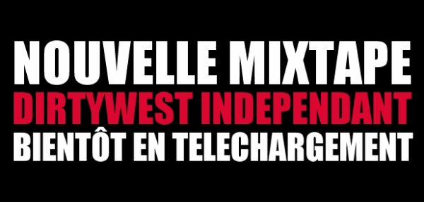 !!!DIRTYWEST INDEPENDANT!!!