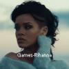 Games-Rihanna