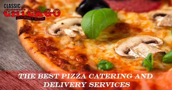 Classic Chicago Gourmet Pizza | Pizza Catering Services