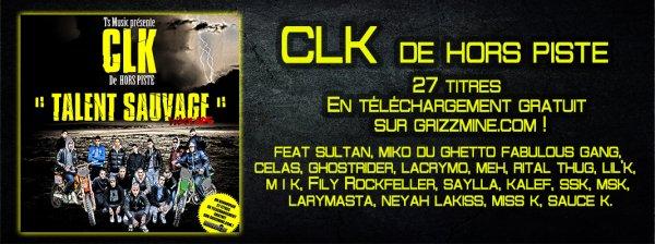 CLK & MANIK DE HORS PISTE FEAT GHOSTRIDER ET FILY ROCKFELLER ( CLIP JUSQU' ICI ) EXTRAIT DE LA MIX TAPE TALENT SAUVAGE
