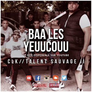 Talent Sauvage 2 / Clk Feat Kofs - Baa Les Yeuucouu - TalentSauvage2 (2015)