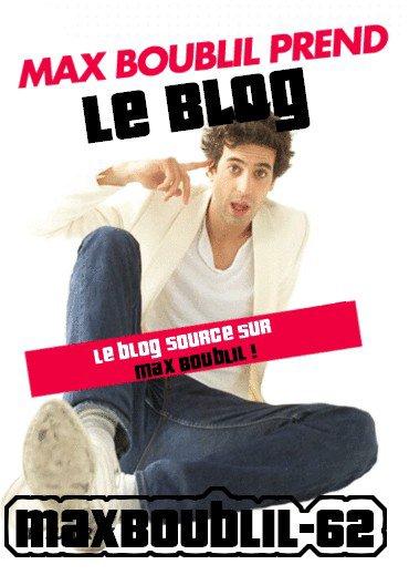 MaxBoublil-62  le blog qui va prendre !