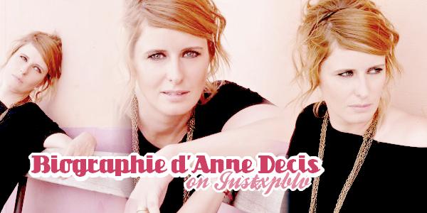"Anne decis "" Biographie "" ."