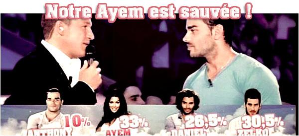 2 eme Prime : AYEM est sauvée avec 33 % des votes ..Allez sa gere !