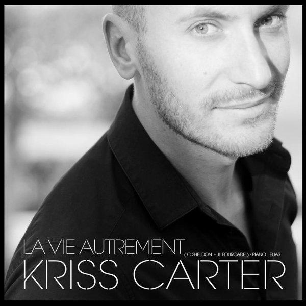 Kriss Carter - LA VIE AUTREMENT (Nouveau Single)
