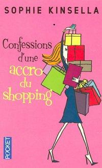 Confessions d'une accro du shopping, de Sophie Kinsella