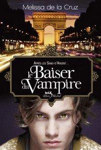 Le Baiser du Vampire, de Melissa de la Cruz