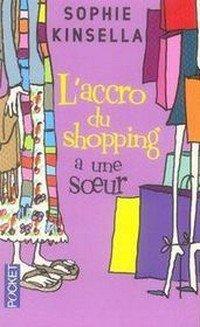 L'accro du Shopping a une soeur, de Sophie Kinsella