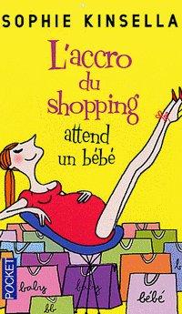 L'accro du Shopping Attend un Bébé, de Sophie Kinsella
