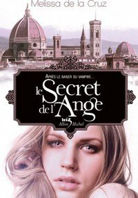 Le Secret de l'Ange, de Melissa de la Cruz