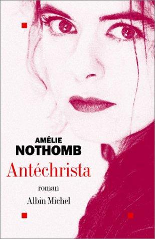 Antéchrista, Amélie Nothomb :