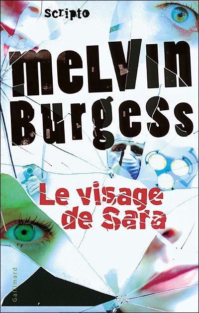 Le visage de Sara, Melvin Burgess :
