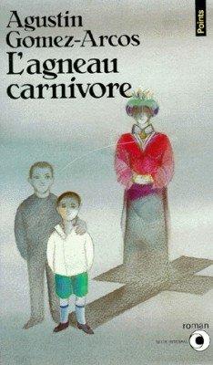L'agneau carnivore, Augustin Gomez-Arcos :