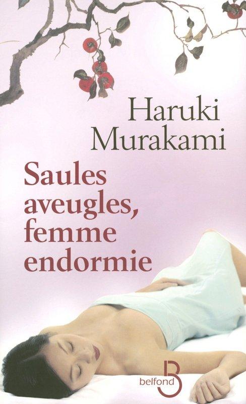 Saules aveugles, femme endormie, Haruki Murakami :