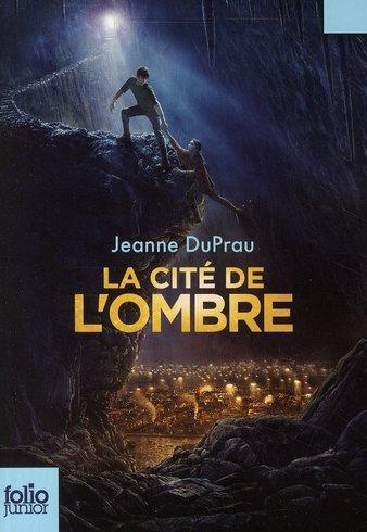 La cité de l'Ombre, Jeanne DuPrau :