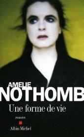 Une forme de vie, Amélie Nothomb :
