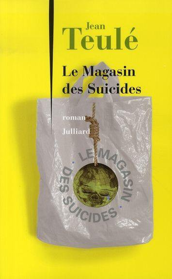 Le magasin des suicides, Jean Teulé :