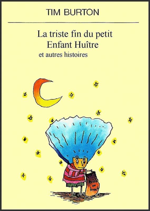 La triste fin du petit enfant huître et autres histoires, Tim Burton :