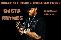 Mickey Nox & Cheskiler Prods / Busta Rhymes - Dangerous Remix 2011 (2011)