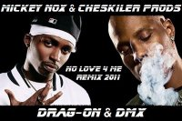 Mickey Nox & Cheskiler Prods / DMX & Drag-On - No Love 4 Me Remix 2011 (2011)