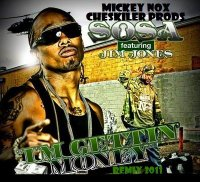 Mickey Nox & Cheskiler Prods / Sosa & Jim Jones - Im Getting Money Remix 2011 (2011)