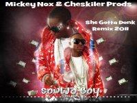 Mickey Nox & Cheskiler Prods / Soulja Boy - She Gotta Donk Remix 2011 (2011)