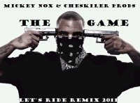 Mickey Nox & Cheskiler Prods / The Game - Lets Ride Remix 2011 (2011)