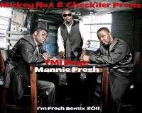 Mickey Nox & Cheskiler Prods / TMI Boyz & Mannie Fresh - Im Fresh Remix 2011 (2011)