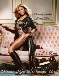 Mickey Nox & Cheskiler Prods / Lil Kim - Heavenly Father Remix 2011 (2011)