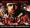 Mickey Nox Presente Mixtape's Underground Vol°01 / Big Pun - You Ain't A Killer / Dreammm Mix 2011 (2011)