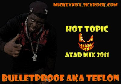 Mickey Nox Presente Halloween Mixtape's / BulletProof Aka Teflon - Hot Topic / Azad Mix (2011)