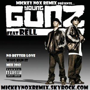 MickeyNox Presente Mister K.A. Beats / Young Gunz & Rell - No Better Love / Who Run It Mix (2012)