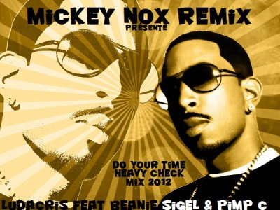 MickeyNox Presente Mister K.A. Beats / Ludacris Feat Beanie Sigel & Pimp C - Do Your Time / Heavy Check Mix (2012)