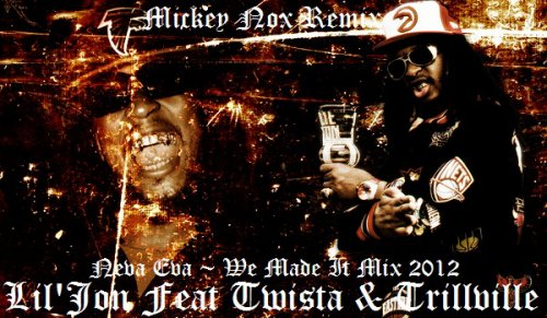MickeyNox Presente Mister K.A. Beats / Lil Jon Feat Twista & Trillville - Neva Eva / We Made It Mix (2012)