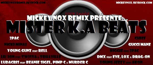 Mickey Nox Présente Mister K.A. Beats (Remix 100% Inédit 2012)