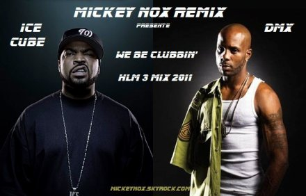 The Best Of Mixtape Vol°1 / Ice Cube Feat DMX - We Be Clubbin / HLM 3 (Remix By MickeyNox) (2011)