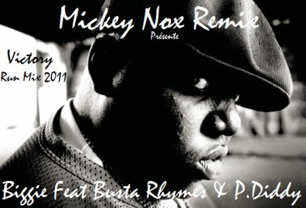 The Best Of Mixtape Vol°1 / Biggie Feat Busta Rhymes And P Diddy - Victory / Run (Remix By MickeyNox) (2011)